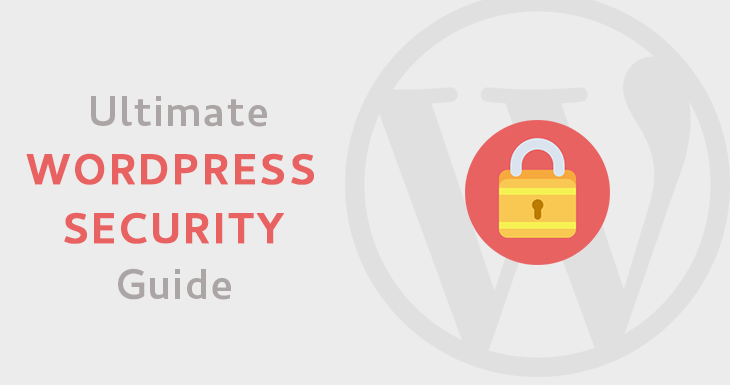 Wordpress Security 2019: The Ultimate Guide to Secure WordPress
