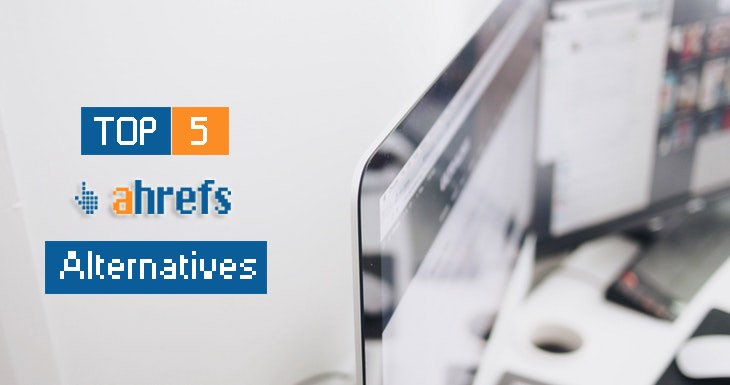 best ahrefs alternatives 2019